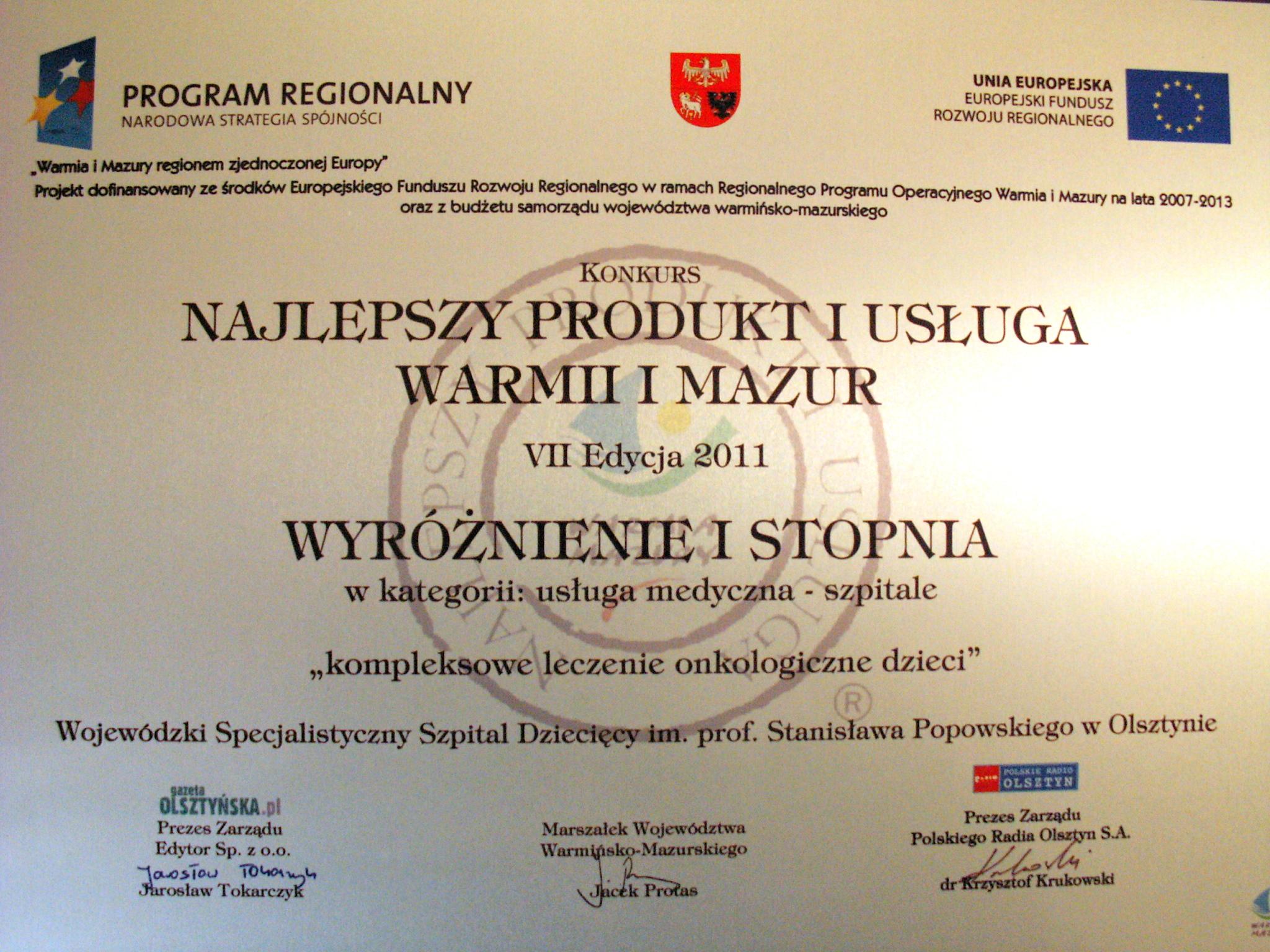 """Wyróżnienie I stopnia w VII edycji konkursu """"Najlepszy Produkt i Usługa Warmii i Mazur 2011"""" w kategorii"""