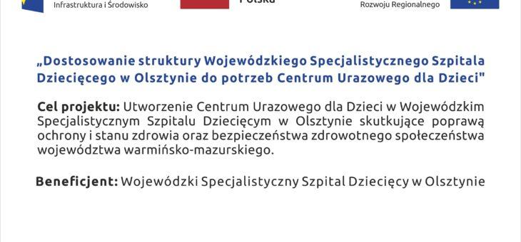 Dostosowanie struktury Wojewódzkiego Specjalistycznego Szpitala Dziecięcego w Olsztynie do potrzeb Centrum Urazowego dla Dzieci – ZAKOŃCZONY