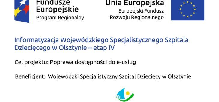 Informatyzacja Wojewódzkiego Specjalistycznego Szpitala Dziecięcego w Olsztynie – etap IV – ZAKOŃCZONY