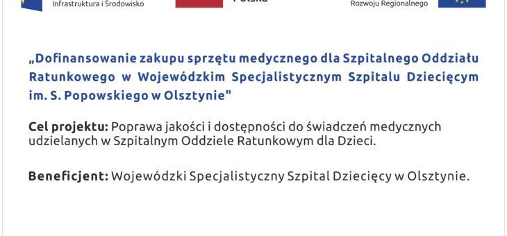 Dofinansowanie zakupu sprzętu medycznego dla Szpitalnego Oddziału Ratunkowego w Wojewódzkim Specjalistycznym Szpitalu Dziecięcym  im. S. Popowskiego w Olsztynie –  ZAKOŃCZONY